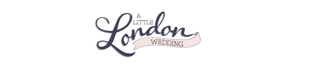 A Little London Wedding - A blog for weddings in London