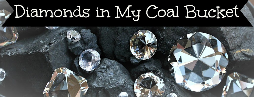 Diamonds in My Coal bucket