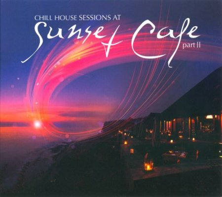 VA - Chill House Sessions at Sunset Cafe Part 2