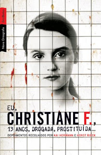 Eu, Christiane F., 13 anos,drogada, prostituída... - Kal Hermann e Horst Rieck