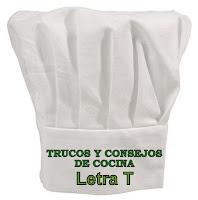 Trucos y Consejos de Cocina. Letra T.