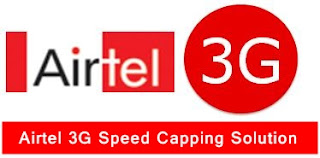 Airtel 3G Speed Capping Solutions