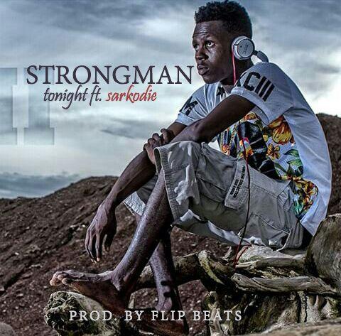 Strongman – Tonight ( ft. Sarkodie )   GhanaSongs.com