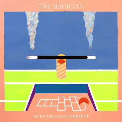 The Magician – When The Night Is Over EP