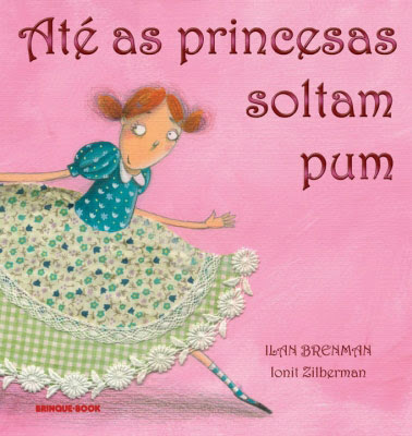 Até as princesas soltam pum de Ilan Brenman