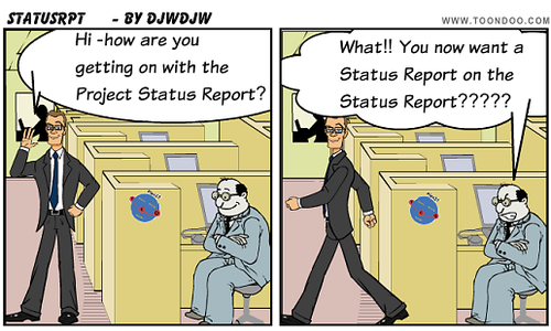 Project Status Report - You want a Status Report on the Status Report!