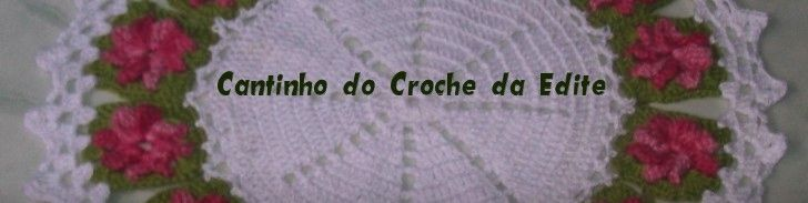 Cantinho do croche da Edite
