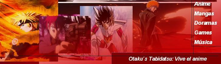 Otaku´s Tabidatsu: Vivamos el anime siempre