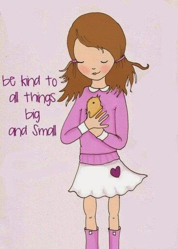 """Be kind to all things big and small."" ~ Unknown; Drawing of a little girl holding a small bird."