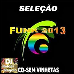 SELEÇÃO FUNK 17-05-2013-CD-SEM VINHETAS BY DJ HELDER ANGELO