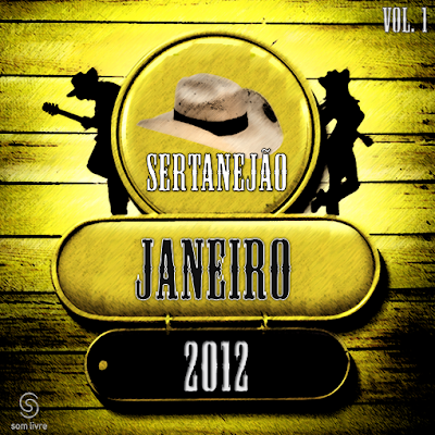 Download: CD Sertanejão Vol.1 - Janeiro 2012 (Os Melhores Lançamentos do Sertanejo Universitário)