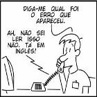 CPD, Erro, Help-Desk, Humor, Informática, Inglês, Ler, Mensagem, Português, Suporte, Técnico, TI, Tirinha, Vida.