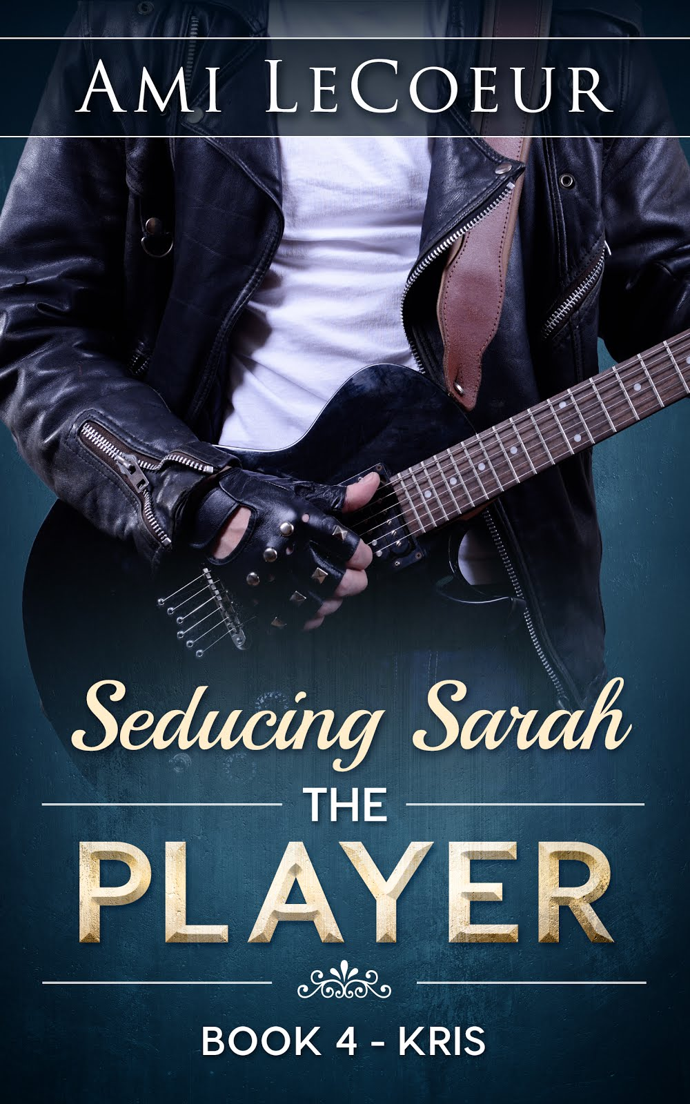 Seducing Sarah Book 4 - The Player: Kris