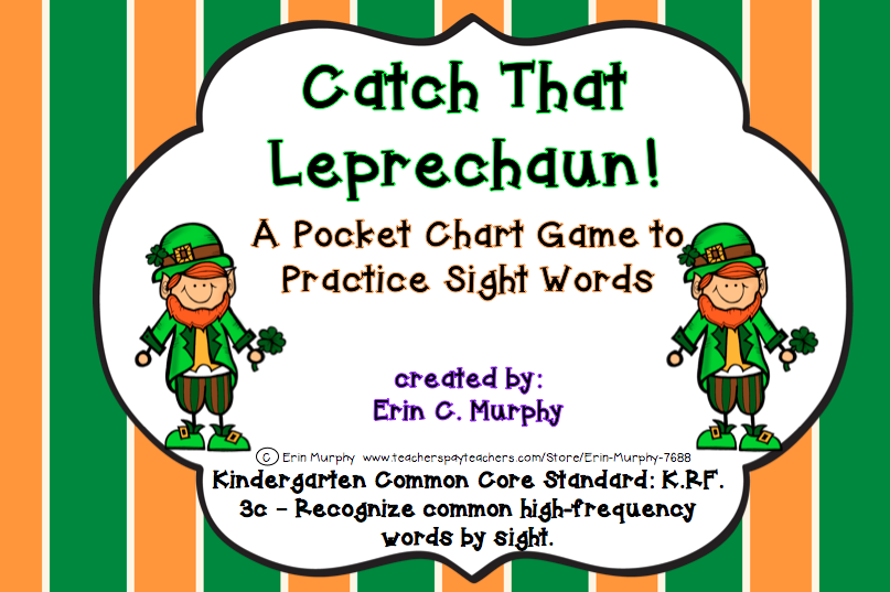 http://www.teacherspayteachers.com/Product/Catch-the-Leprechaun-Sight-Word-Pocket-Chart-Game-1153215