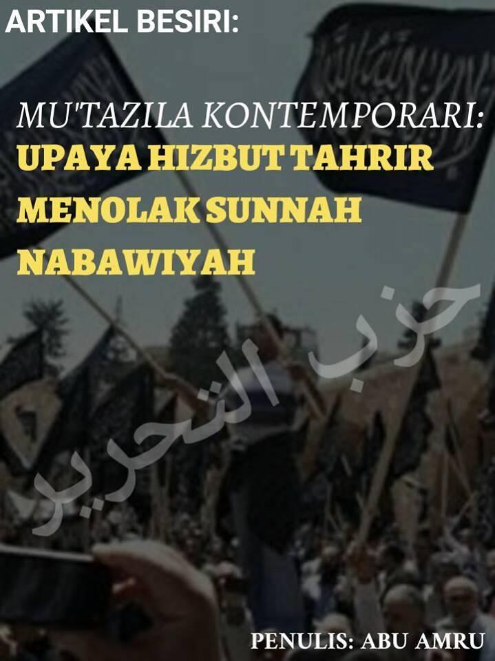 ARTIKEL BESIRI: MU'TAZILA KONTEMPORARI: UPAYA HIZBUT TAHRIR MENOLAK SUNNAH NABAWIYAH