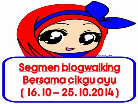 http://www.ayuinsyirah.my/2014/10/segmen-blogwalking-bersama-cikgu-ayu.html