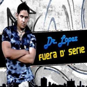 """Dr. Lopez """"Los Faraones"""" – Fuera D' Serie [CD 2011]"""