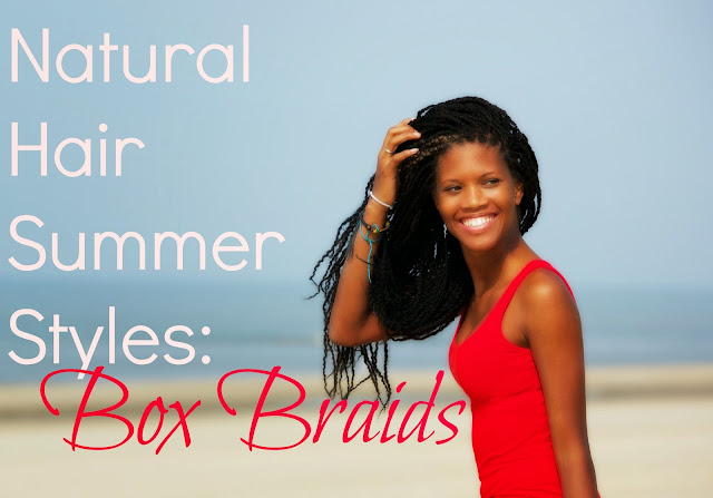 Natural Hair Summer Styles: Box Braids (www.seriouslynatural.org)