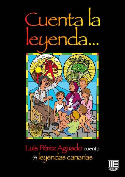 CUENTA LA LEYENDA ... Luis Pérez Aguado