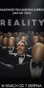 """""""Reality"""" w Kinach od sierpnia!"""