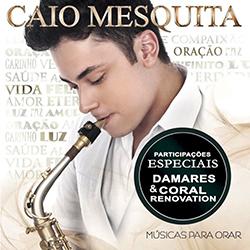 Download Caio Mesquita Músicas para Orar 2015 Caio Mesquita M 25C3 25BAsicas para Orar Frente
