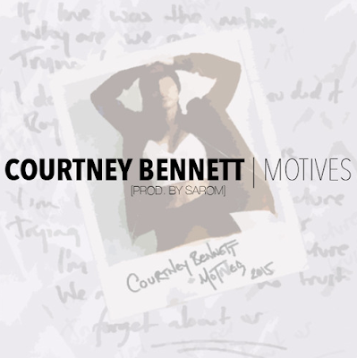 COURTNEY BENNETT - MOTIVES [PROD. BY SAROM]