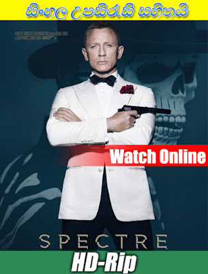 Spectre 2015 Watch Online with sinhala subtitle