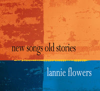 Lannie Flowers - New Songs Old Stories (2012, Aaron Ave)