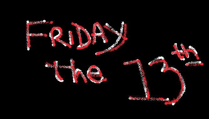 Crappy drawing saying Friday the 13th