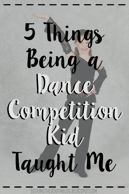 5 Things Being a Dance Competition Kid Taught Me