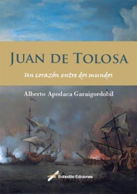 Juan de Tolosa. Un corazón entre dos mundos