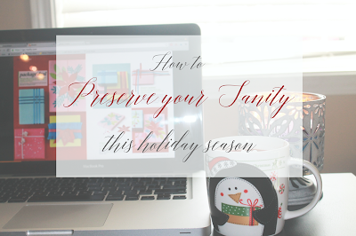 how to preserve your sanity this holiday season