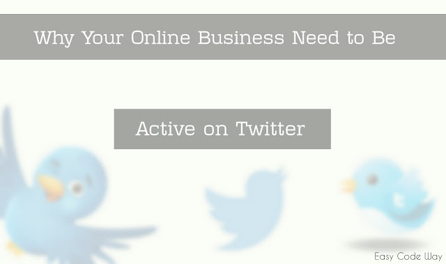 Why Your Online Business Need to be Active on Twitter