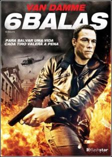 6 Balas Dublado Online