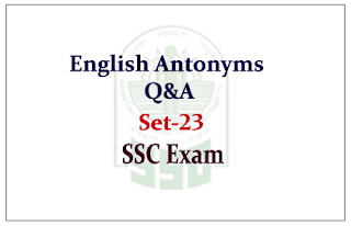 English –Antonyms Questions and Answer for SSC CGL Exam