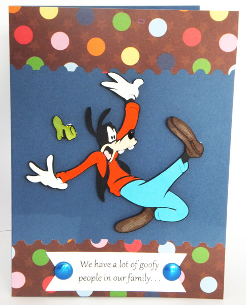 Paper Panacea A Goofy birthday card – Birthday Card for My Son