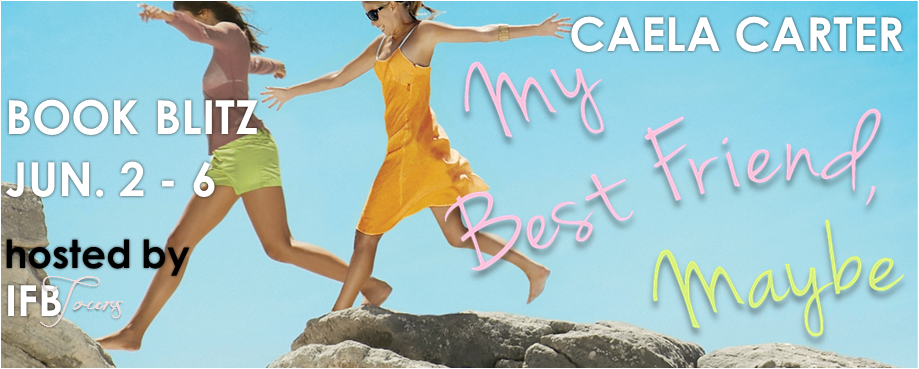 Book Blitz & Giveaway: My Best Friend, Maybe by Caela Carter