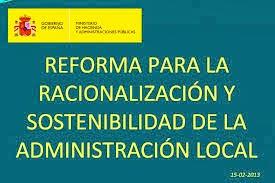 REFORMA PARA LA RACIONALIZACIÓN Y SOSTENIBILIDAD DE LA  ADMINISTRACIÓN LOCAL