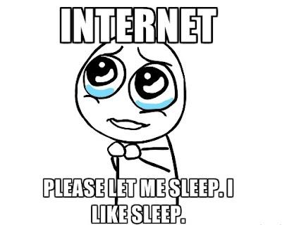 Internet, please let me sleep!