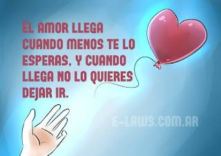 El amor llega cuando menos te lo esperas, y cuando llega no lo quieres dejar ir.