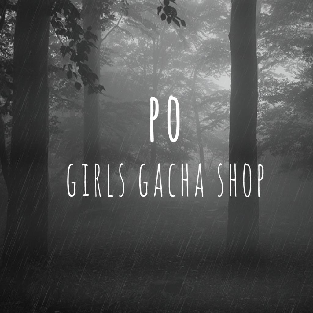 Po (Girls Gacha Shop)