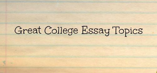 Hormone-Colored Days: Great College Essay Topics