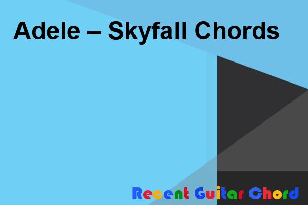 Guitar Chord Adele – Skyfall Chords