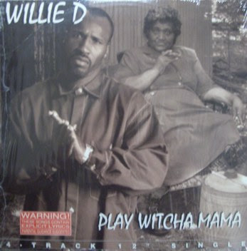 Willie D – Play Witcha Mama (VLS) (1994) (320 kbps)