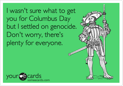 1318253888436_5188513 happy columbus day! general discussion know your meme