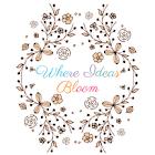 Where Ideas Bloom SHOP