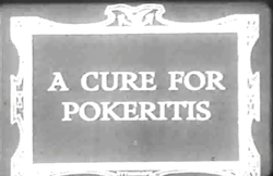 'A Cure for Pokeritis' (1912)