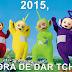 2015, É Hora de Dar Tchau