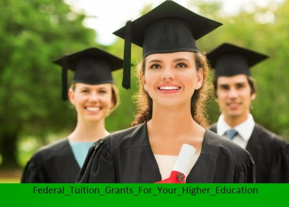 Federal Tuition Grants For Your Higher Education