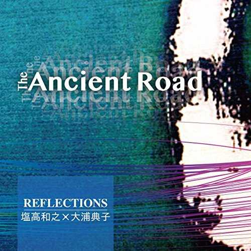 [MUSIC] 塩高和之 & 大浦典子 – The Ancient Road (2015.01.28/MP3/RAR)